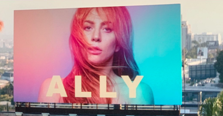 "The ""Ally"" Billboard From 'A Star Is Born' Is Actually Up In L.A. Right Now [TWEETS]"